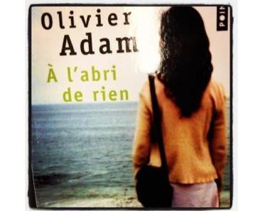 [Brève] Lisez Olivier Adam !