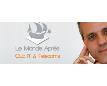 Le Club IT & Telecoms de Le Monde Après est créé