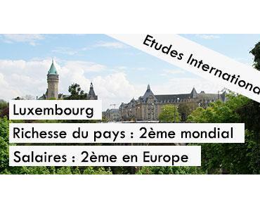 Luxembourg 2ème pays le plus riche au monde et 2ème pour ses salaires les plus hauts d'Europe !