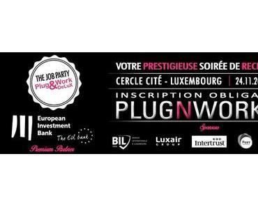 Plug&Work Luxembourg : Une prestigieuse soirée de recrutement dédiée à l'Informatique et à la Finance !