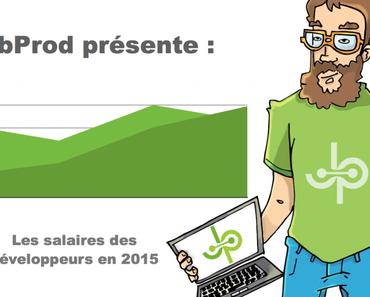 Enquête : Les salaires des développeurs 2015 en France by JobProd