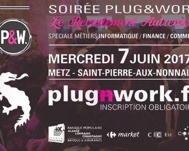Tout savoir sur la soirée de recrutement Plug&Work Metz 2017 à St-Pierre-aux-Nonnains